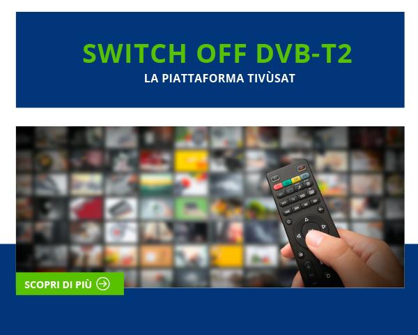 Nuovo switch off: piattaforma tivùsat
